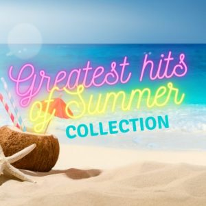 Greatest Hits of Summer Collection